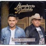 humberto e ronaldo-humberto e ronaldo Cd Humberto Ronaldo Canto Bebo E Choro