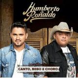 humberto e ronaldo-humberto e ronaldo Humberto Ronaldo Canto Bebo E Choro Cd Sertanejo