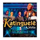 katinguele-katinguele Katinguele A Volta Ao Vivo Cd