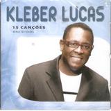 kleber lucas-kleber lucas Cd Kleber Lucas 15 Cancoes Som Gospel