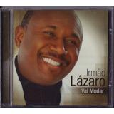 lazaro-lazaro Cd Irmao Lazaro Vai Mudar