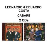 leonardo-leonardo Leonardo Eduardo Costa 2 Cd Cabare Novo Original Lacrado