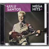lulu santos-lulu santos Lulu Santos Cd Mega Hits Novo Lacrado Original