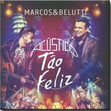 marcos e belutti-marcos e belutti Cd Marcos E Belutti Acustico Tao Feliz