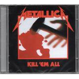 metallica-metallica Cd Metallica Kill em All Novo Original Lacrado