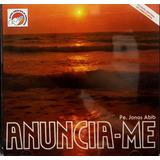 músicas católicas-musicas catolicas Cd Pe Jonas Abib Anuncia me Cancao Nova 12 Musicas Cd