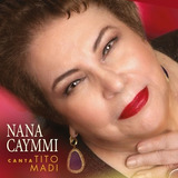 nana caymmi-nana caymmi Cd Nana Caymmi Canta Tito Madi Lancamento 2019