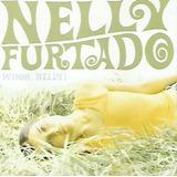 nelly furtado-nelly furtado Cd Nelly Furtado Whoa Nelly Lacrado