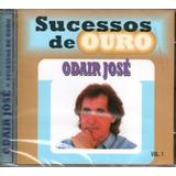 odair josé-odair jose Cd Odair Jose Sucessos De Ouro