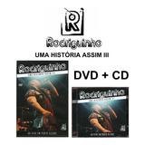rodriguinho-rodriguinho Rodriguinho Dvd Cd Uma Historia Assim Iii Frete Gratis