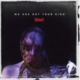 slipknot-slipknot Cd Slipknot We Are Not Your Kind