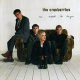 the cranberries-the cranberries Cd Lacrado Importado The Cranberries No Need To Argue 1994