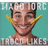 tiago iorc-tiago iorc Cd Tiago Iorc Troco Likes