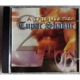 tupac shakur-tupac shakur Cd A Tribute To Tupac Shakur Rap Hip Hop Importado Usa 2004