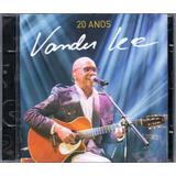 vander lee-vander lee Vander Lee Cd 20 Anos Novo Lacrado Original